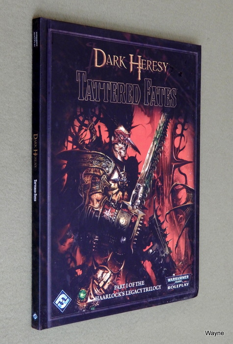 Image for Dark Heresy: Tattered Fates - Part One of the Haarlock's Legacy Trilogy (Warhammer 40,000 Roleplay)