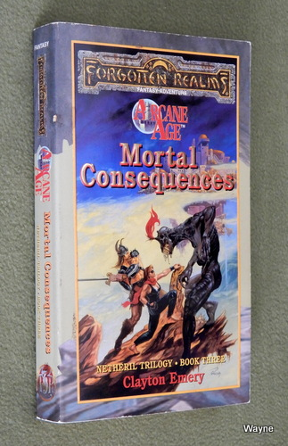 Image for Mortal Consequences (Forgotten Realms: Netheril Trilogy, Book 3)