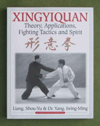 Image for Xingyiquan: Theory, Applications, Fighting Tactics and Spirit
