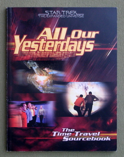 Image for All Our Yesterdays: The Time Travel Sourcebook (Star Trek: The Expanded Universe)
