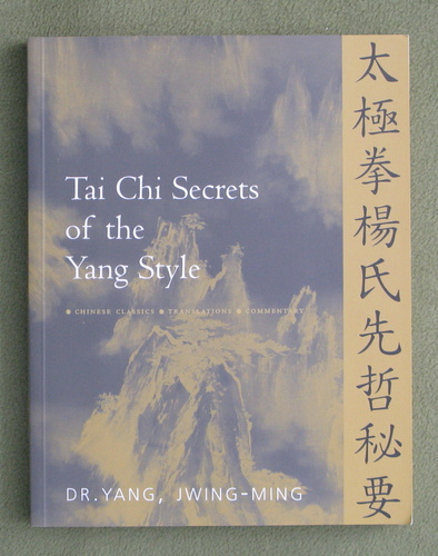 Image for Tai Chi Secrets of the Yang Style: Chinese Classics, Translations, Commentary