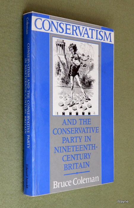 Image for Conservatism and the Conservative Party in Nineteenth-Century Britain