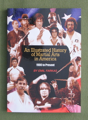 Image for An Illustrated History of Martial Arts In America: 1900 to Present