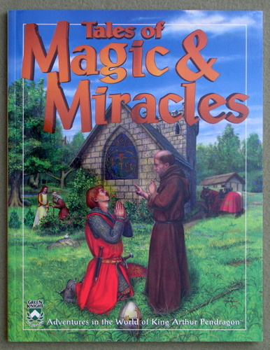 Image for Tales of Magic & Miracles (King Arthur Pendragon Role Playing)