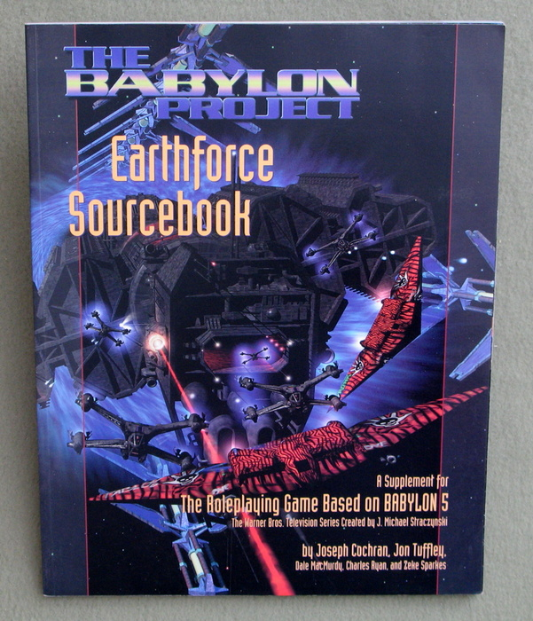 Image for The Babylon Project Earthforce Sourcebook: A Supplement for the Roleplaying Game, Based on Babylon 5