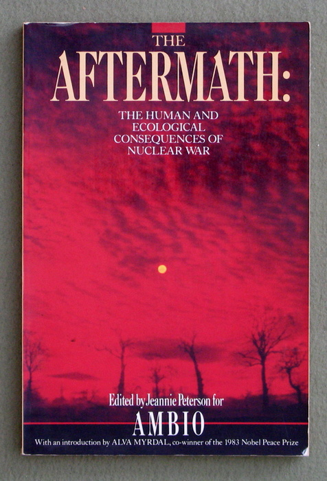 Image for The Aftermath: The Human and Ecological Consequences of Nuclear War