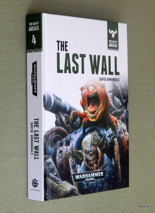 Image for The Last Wall (Warhammer 40,000: The Beast Arises, Book 4)