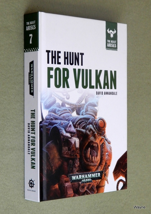 Image for The Hunt for Vulkan (Warhammer 40,000: The Beast Arises, Book 7)