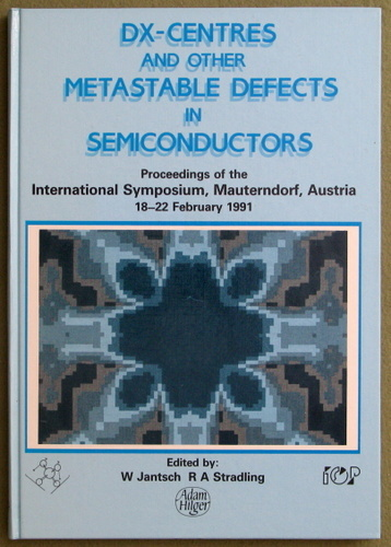 Image for Dx-Centres and Other Metastable Defects in Semiconductors ( Proceedings of the International Symposium Mauterndorf, Austria, 18-22 February, 1991)