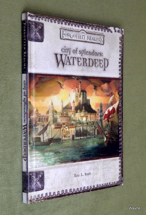 Image for City of Splendors: Waterdeep (Dungeons & Dragons d20 3.5 Fantasy Roleplaying, Forgotten Realms Supplement)