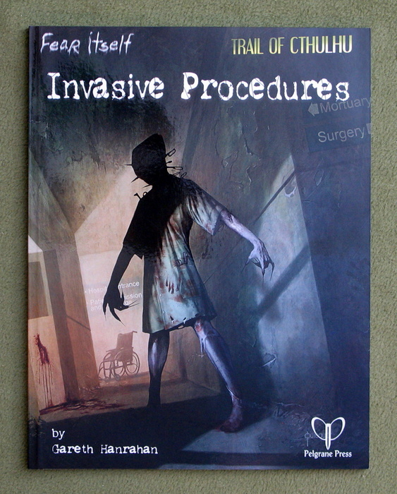 Image for Invasive Procedures (Fear Itself - Trail of Cthulhu Adventure)