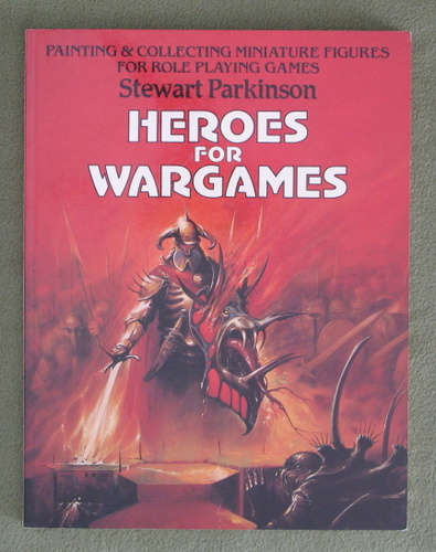 Image for Heroes for Wargames: Painting and Collecting Miniature Figures for Role Playing Games