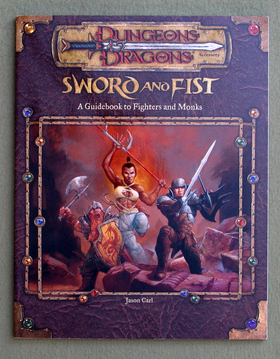 Image for Sword and Fist: A Guidebook to Fighters and Monks (Dungeon & Dragons d20 3.0 Fantasy Roleplaying)
