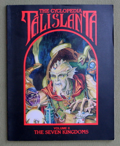 Image for The Cyclopedia Talislanta, Vol. 2: The Seven Kingdoms