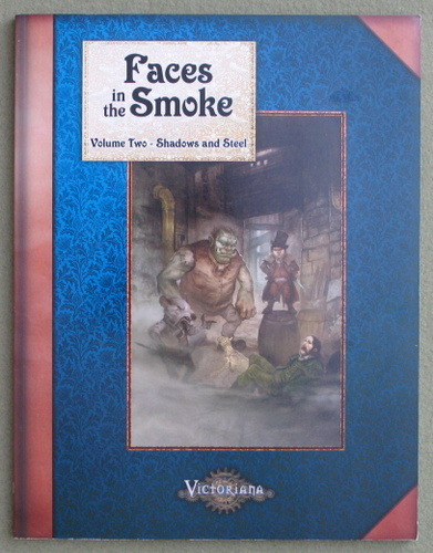 Image for Faces in the Smoke, Volume 2: Shadows and Steel (Victoriana)