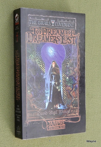 Image for To Dream of Dreamers Lost :The Grails Covenant, Book 3 (Vampire : The Dark Ages)