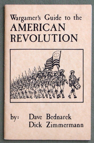 Image for Wargamer's Guide to the American Revolution: A Practical Set of Rules and Background Material on the Period 1775 to 1783 for Wargaming in 15mm to 25mm Scales