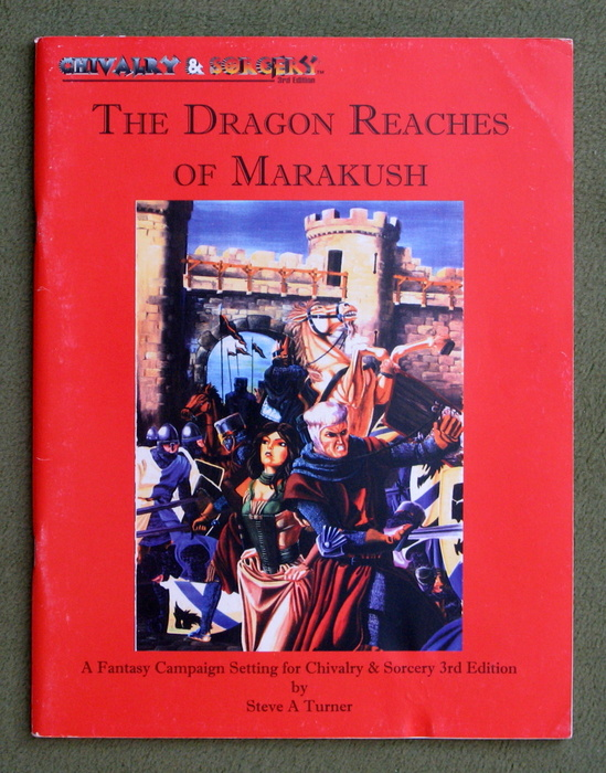 Image for The Dragon Reaches of Marakush (Chivalry & Sorcery, 3rd Edition)