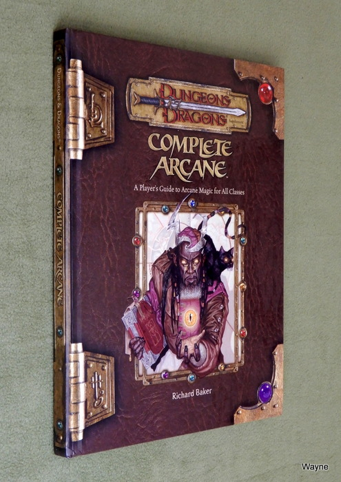 Image for Complete Arcane: A Player's Guide to Arcane Magic for all Classes (Dungeons & Dragons D20 system)