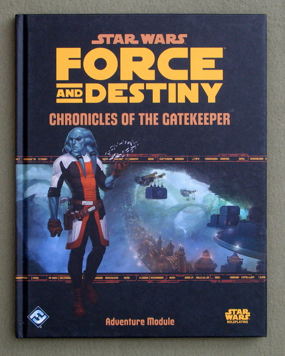 Image for Star Wars Force and Destiny: Chronicles of the Gatekeeper (Star Wars Role Playing Game)
