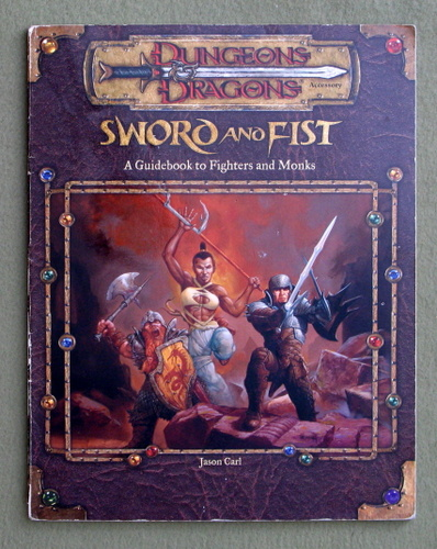 Image for Sword and Fist: A Guidebook to Fighters and Monks (Dungeon & Dragons d20 3.0 Fantasy Roleplaying) - PLAY COPY