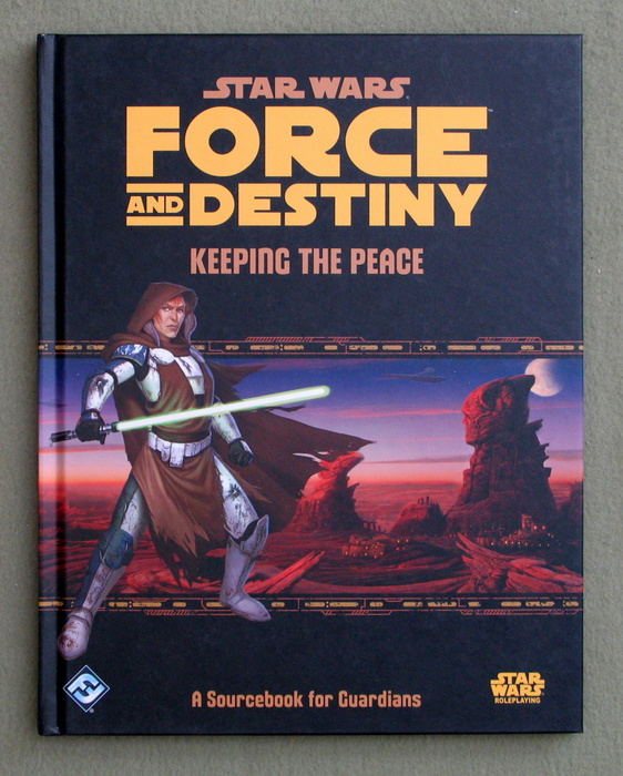Image for Star Wars Force and Destiny: Keeping The Peace (Star Wars Role Playing Game)