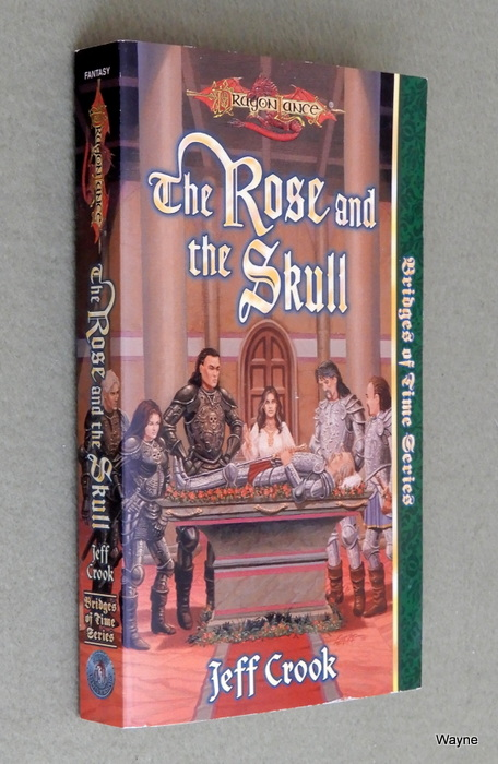Image for The Rose and the Skull (Dragonlance Bridges of Time, Vol. 4)