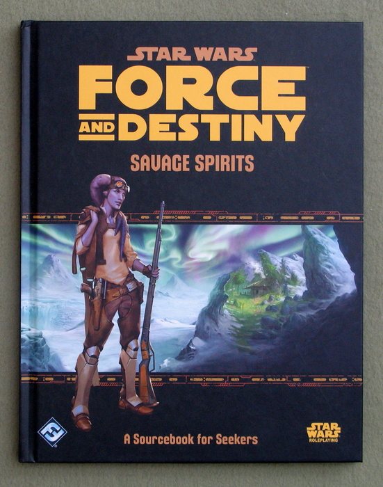 Image for Star Wars Force and Destiny: Savage Spirits (Star Wars Role Playing Game)