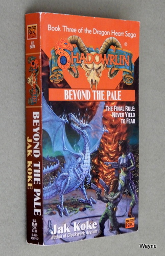 Image for Beyond the Pale: The Dragon Heart Saga, Book Three (Shadowrun)