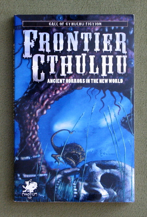 Image for Frontier Cthulhu: Ancient Horrors in the New World (Call of Cthulhu Fiction)