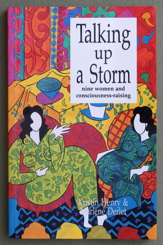 Image for Talking Up a Storm: Nine Women and Consciousness-Raising