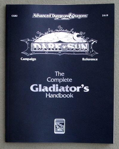 Image for The Complete Gladiator's Handbook (Advanced Dungeons & Dragons: Dark Sun Accessory CGR2)