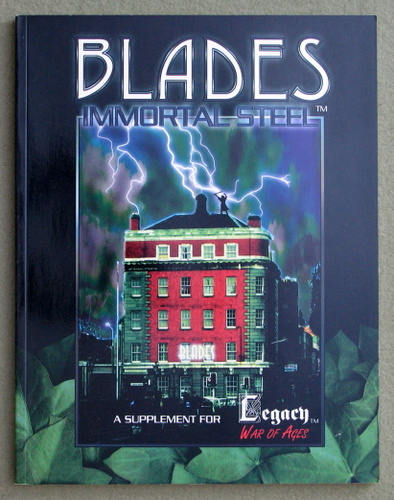 Image for Blades: Immortal Steel; A Supplement for Legacy War of Ages