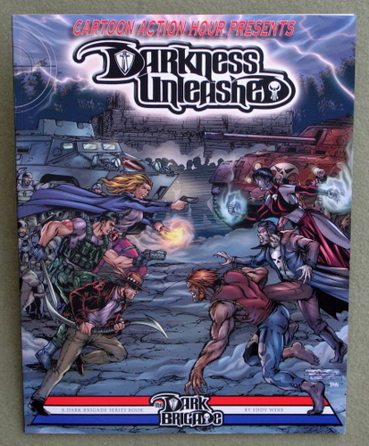 Image for Cartoon Action Hour presents: Darkness Unleashed (Dark Brigade)