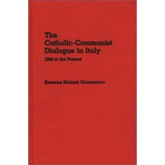 Image for The Catholic-Communist Dialogue in Italy: 1944 to the Present