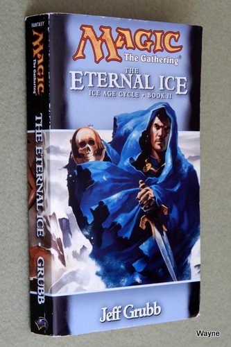 Image for The Eternal Ice (Magic the Gathering: Ice Age Cycle, Book II)