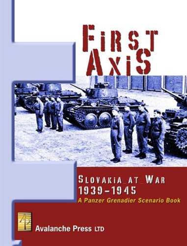 Image for First Axis: Slovakia at War, 1939-1944 (A Panzer Grenadier Scenario Book)