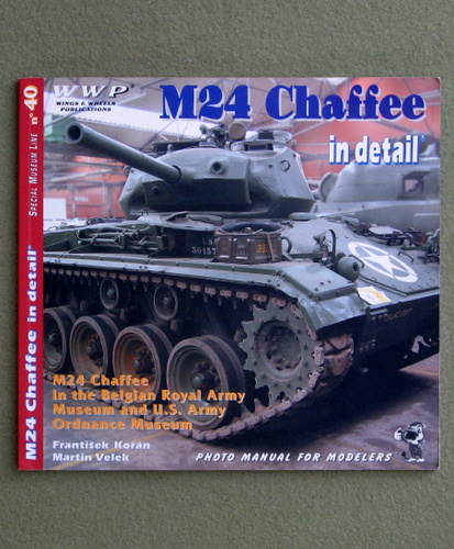 Image for M24 Chaffee in Detail - M24 Chaffee in the Belgian Royal Army Museum and US Army Ordnance Museum - Special Museum Line No. 40
