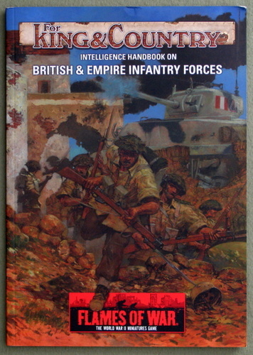 Image for For King and Country: Intelligence Handbook on British and Empire Infantry Forces (Flames of War: The World War II Miniatures Game)