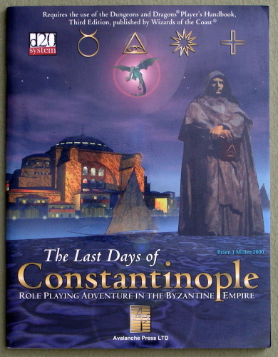 Image for The Last Days of Constantinople: Role-Playing Adventure In The Byzantine Empire