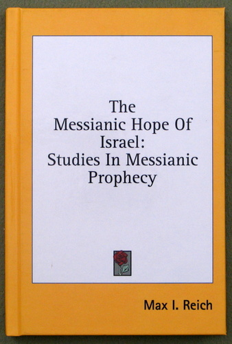Image for The Messianic Hope Of Israel: Studies In Messianic Prophecy