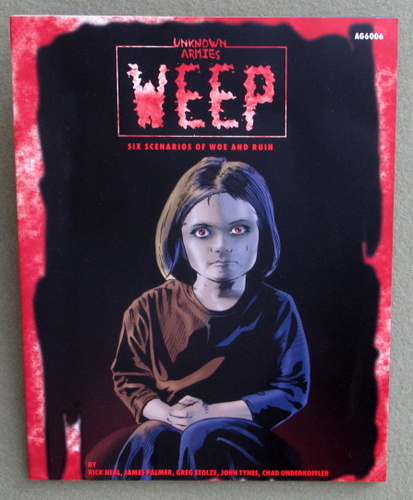 Image for Weep: Six Scenarios of Woe and Ruin (Unknown Armies)