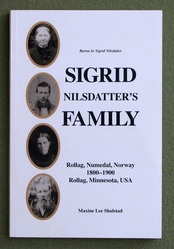 Image for Sigrid Nilsdatter's Family (Rollag, Numedal, Norway, 1800; Rollag, Clay County, Minnesota, 1900)