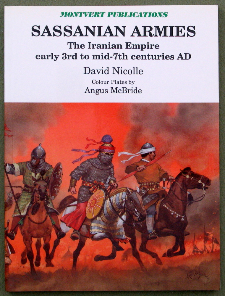 Image for Sassanian Armies: Iranian Empire Early 3rd to Mid-7th Centuries AD